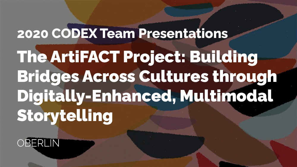 Thumbnail for CODEX the project ArtiFACT: Building Bridges Across Cultures through Digitally-Enhanced, Multimodal Storytelling